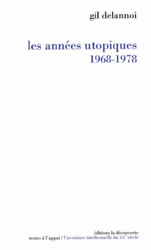 Les années utopiques, 1968-1978