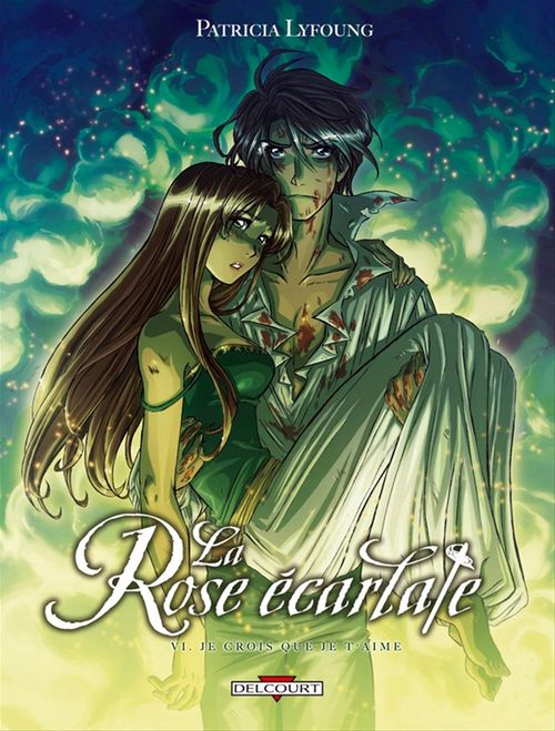La rose écarlate T.6 ; je crois que je t'aime
