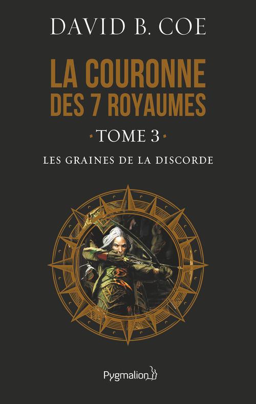 Vente Livre Numérique : La couronne des 7 royaumes (Tome 3) - Les Graines de la discorde  - David B. Coe