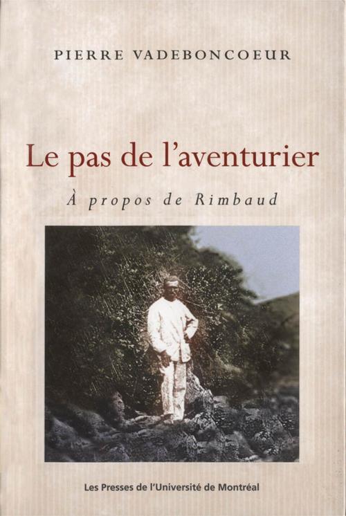 études françaises ; le pas de l'aventurier ; à propos de Rimbaud
