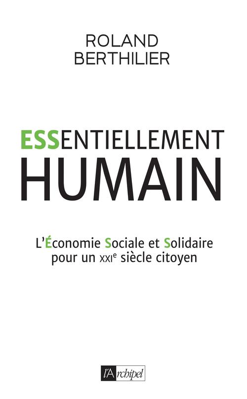 Humain ! l'avenir passe par l'économie sociale et solidaire