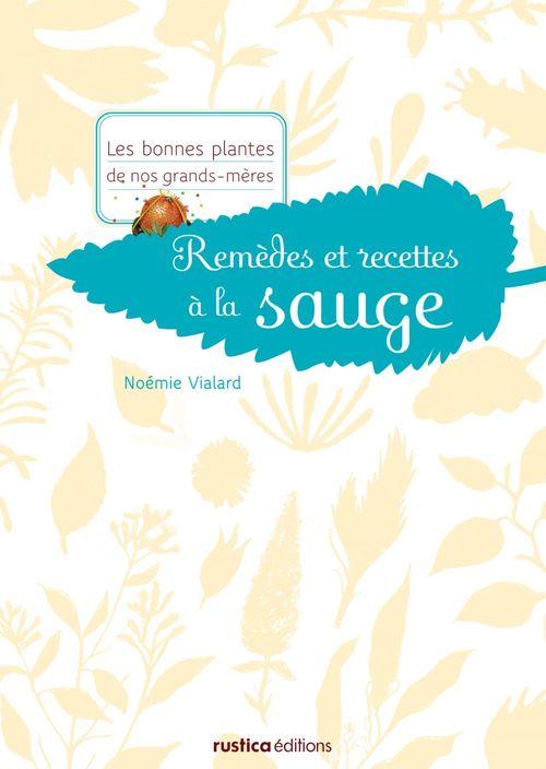 Remèdes et recettes à la sauge  - Noémie Vialard
