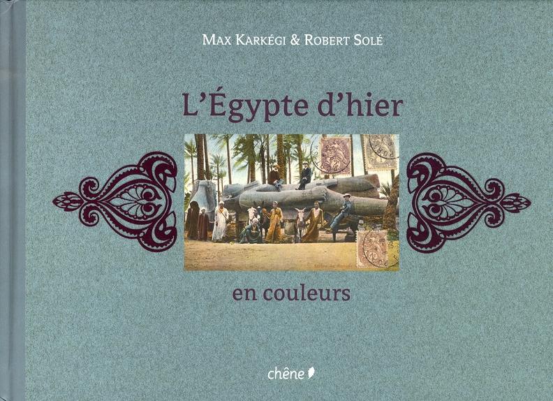 l'Egypte d'hier en couleurs