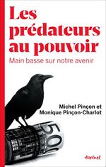 Vente Livre Numérique : Les prédateurs au pouvoir  - Monique Pincon-Charlot
