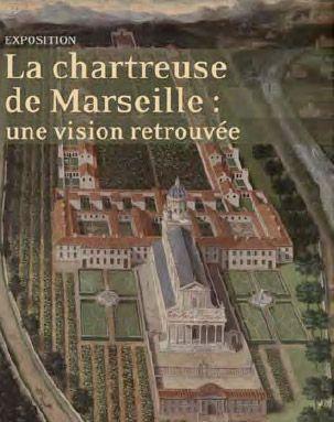 La chartreuse de Marseille : une vision retrouvée