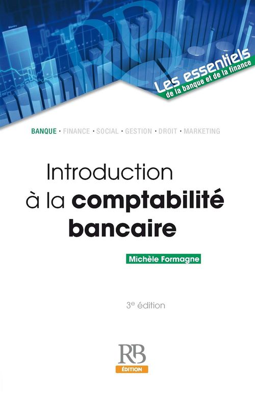 Introduction à la comptabilité bancaire - 3e édition