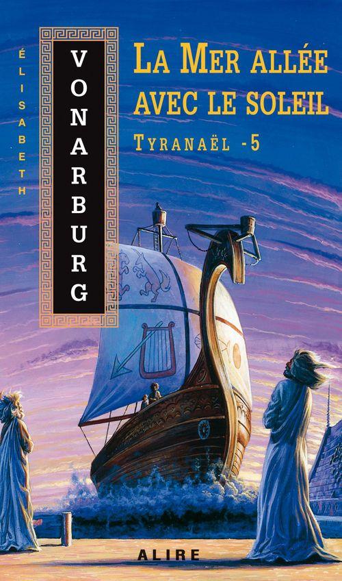 Tyranael t.5 la mer allee avec le soleil