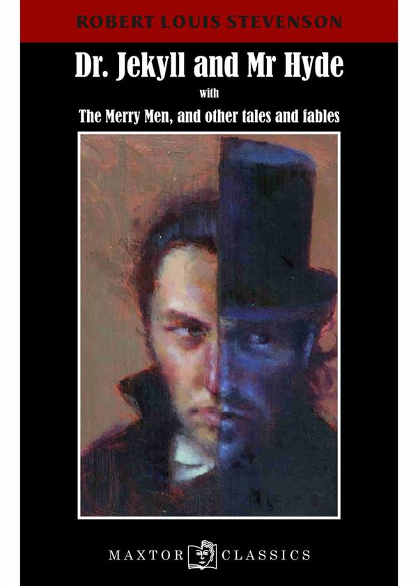 Dr Jekyll And Mr Hyde ; With The Merry Men, And Other Tales And Fables