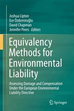 Equivalency Methods for Environmental Liability  - Ece Ozdemiroglu - Joshua Lipton - David Chapman - Jennifer Peers