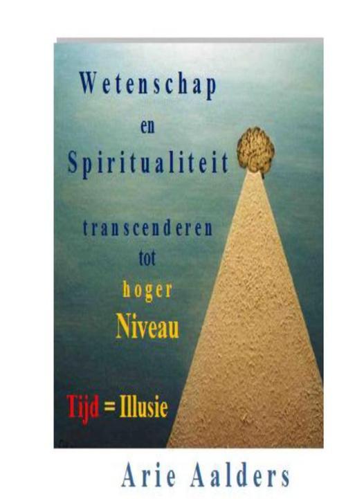 Wetenschap en spiritualiteit transcenderen tot hoger niveau