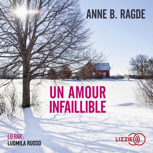 Un amour infaillible  - Anne Birkefeldt Ragde  - Anne B. RAGDE