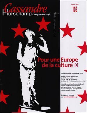 Cassandre n 103 pour une europe de la culture automne 2015