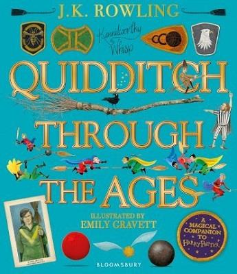 QUIDDITCH THROUGH THE AGES - ILLUSTRATED EDITION - A MAGICAL COMPANION TO THE HARRY POTTER STORIES