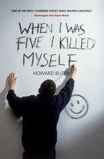 Vente Livre Numérique : When I Was Five I Killed Myself  - Howard Buten