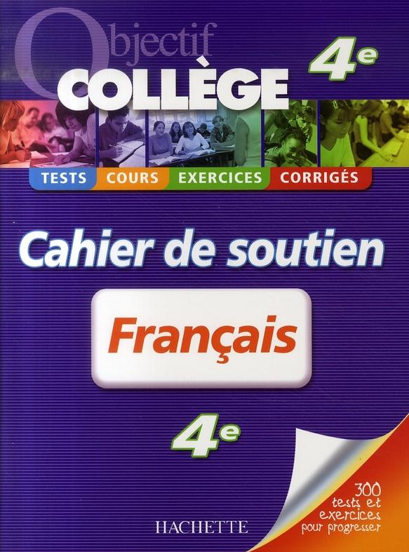OBJECTIF COLLEGE ; français ; 4ème ; cahier de soutien