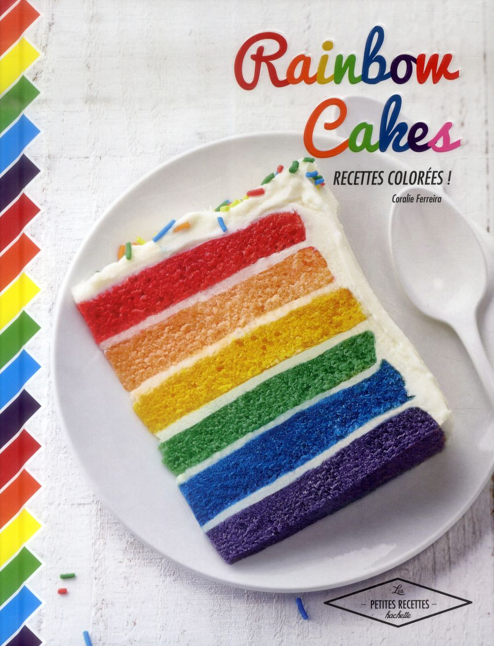 rainbow cakes ; recettes colorées !