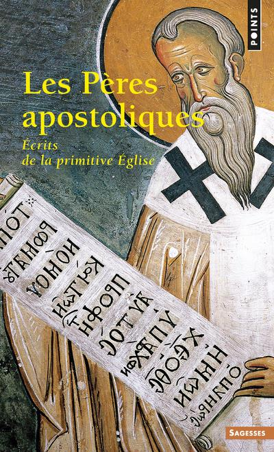 Les Pères apostoliques ; écrits de la primitive Église