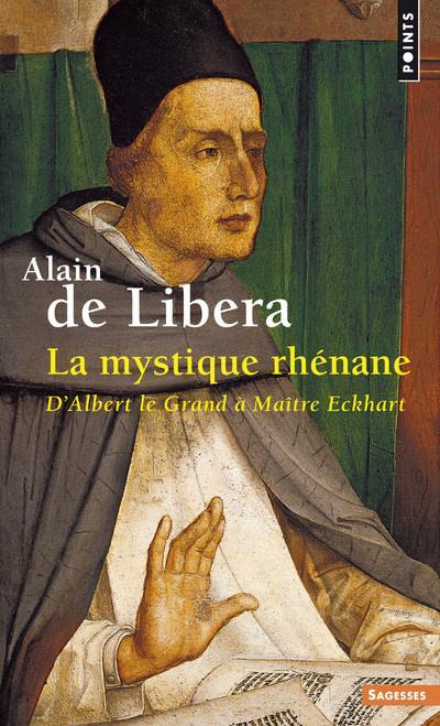 La mystique rhénane ; d'Albert le Grand à Maître Eckhart