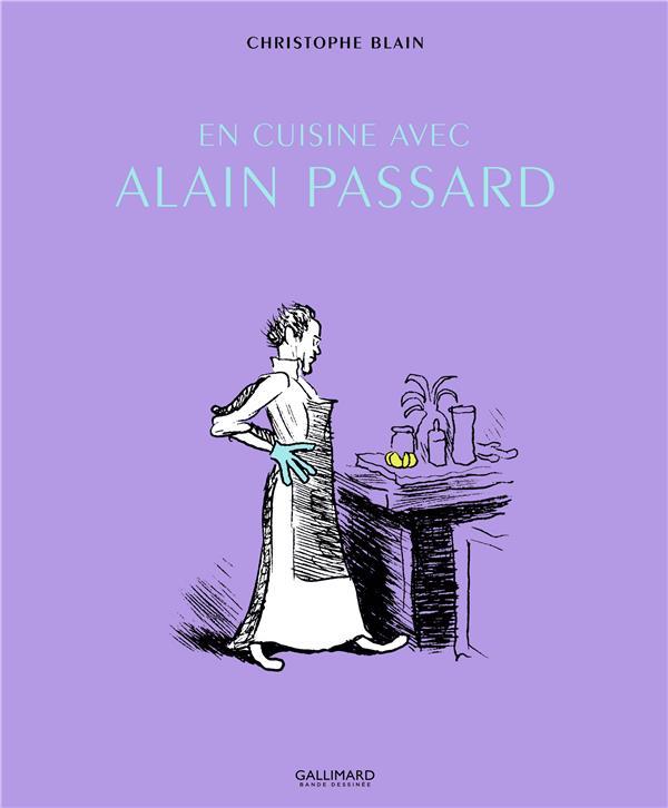 EN CUISINE AVEC ALAIN PASSARD BLAIN/PASSARD