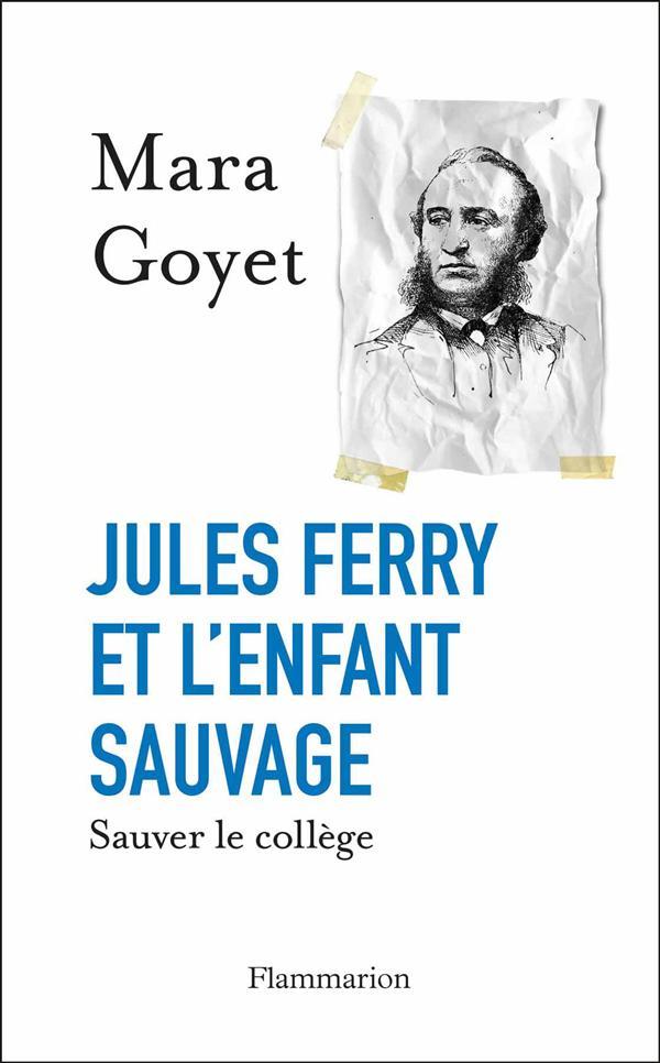 Jules Ferry et l'enfant sauvage ; sauver le collège