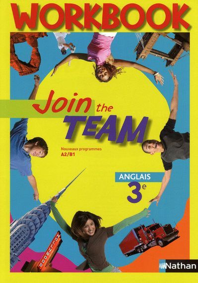 Join The Team; Anglais ; 3eme ; A2/B1 ; Workbook (Edition 2009)