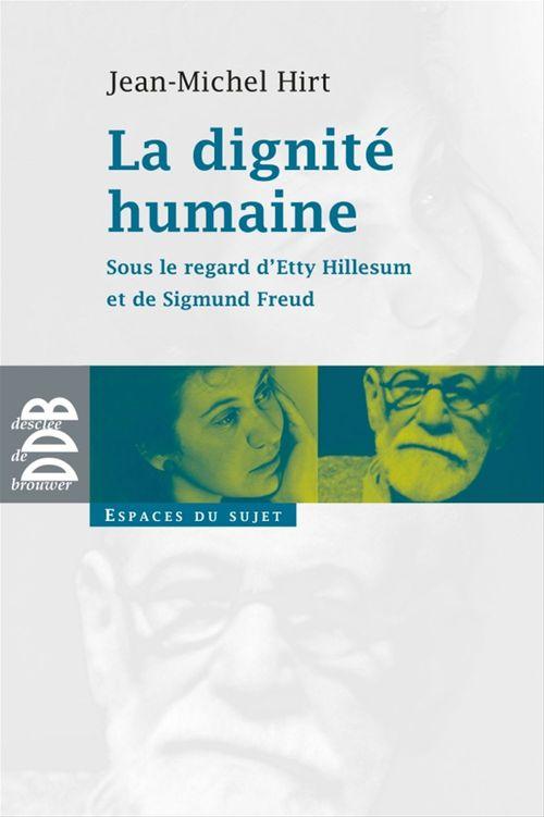 La dignité humaine  - Jean-Michel Hirt