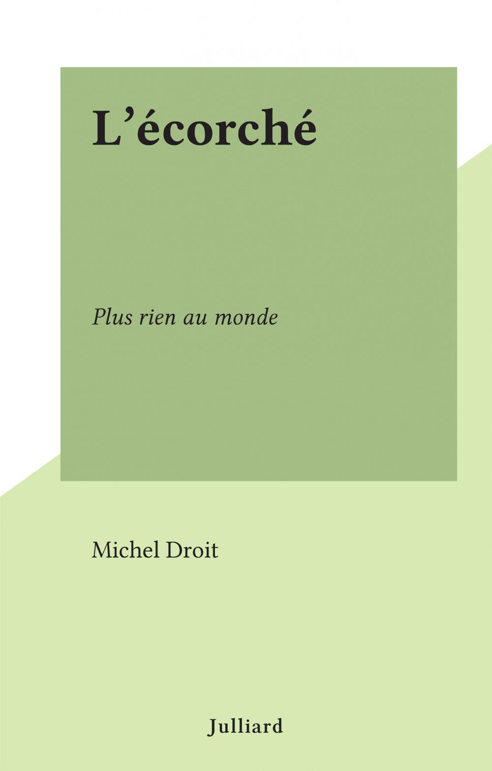 L'écorché  - Michel Droit