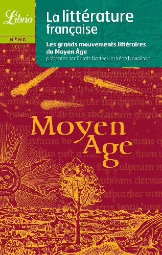La littérature française ; les grands mouvements littéraires du moyen âge