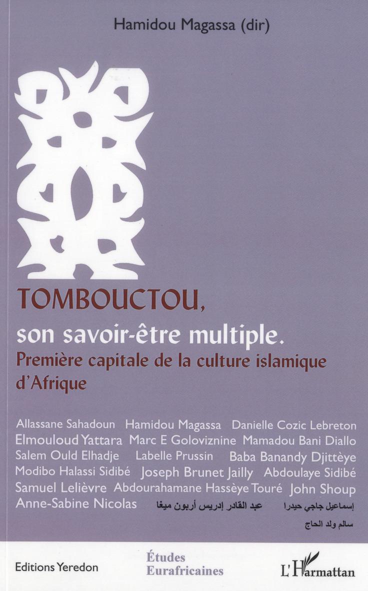Tombouctou, Son Savoir-Etre Multiple ; Premiere Capitale De La Culture Islamique D'Afrique