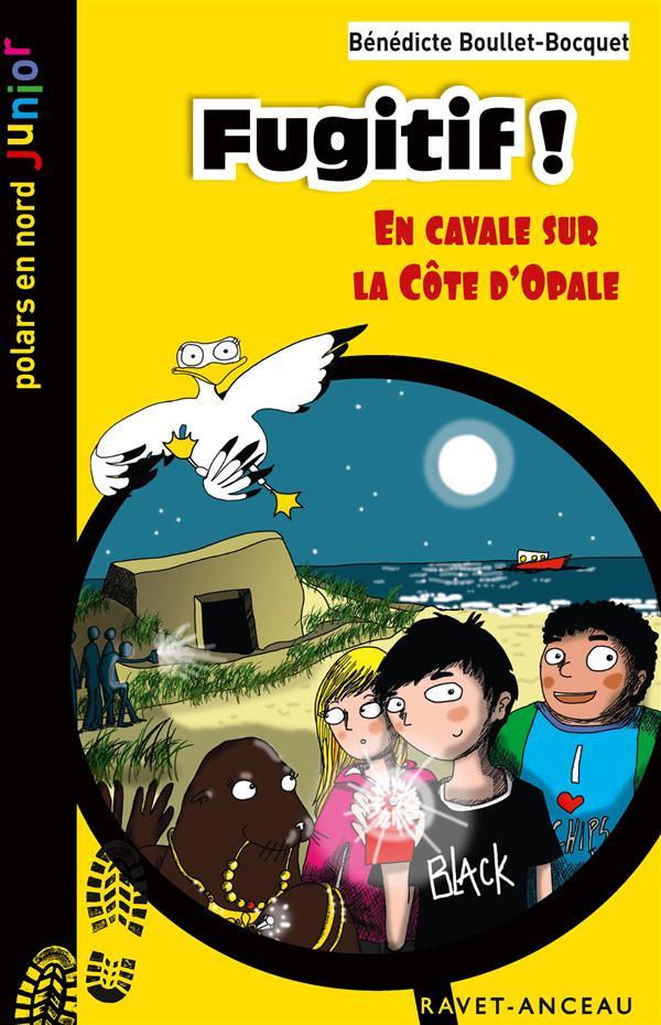 Fugitif ! en cavale sur la Côte d'Opale