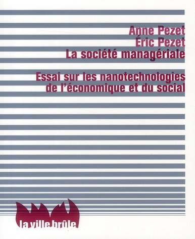 La société managériale ; essai sur les nanotechnologies de l'économique et du social