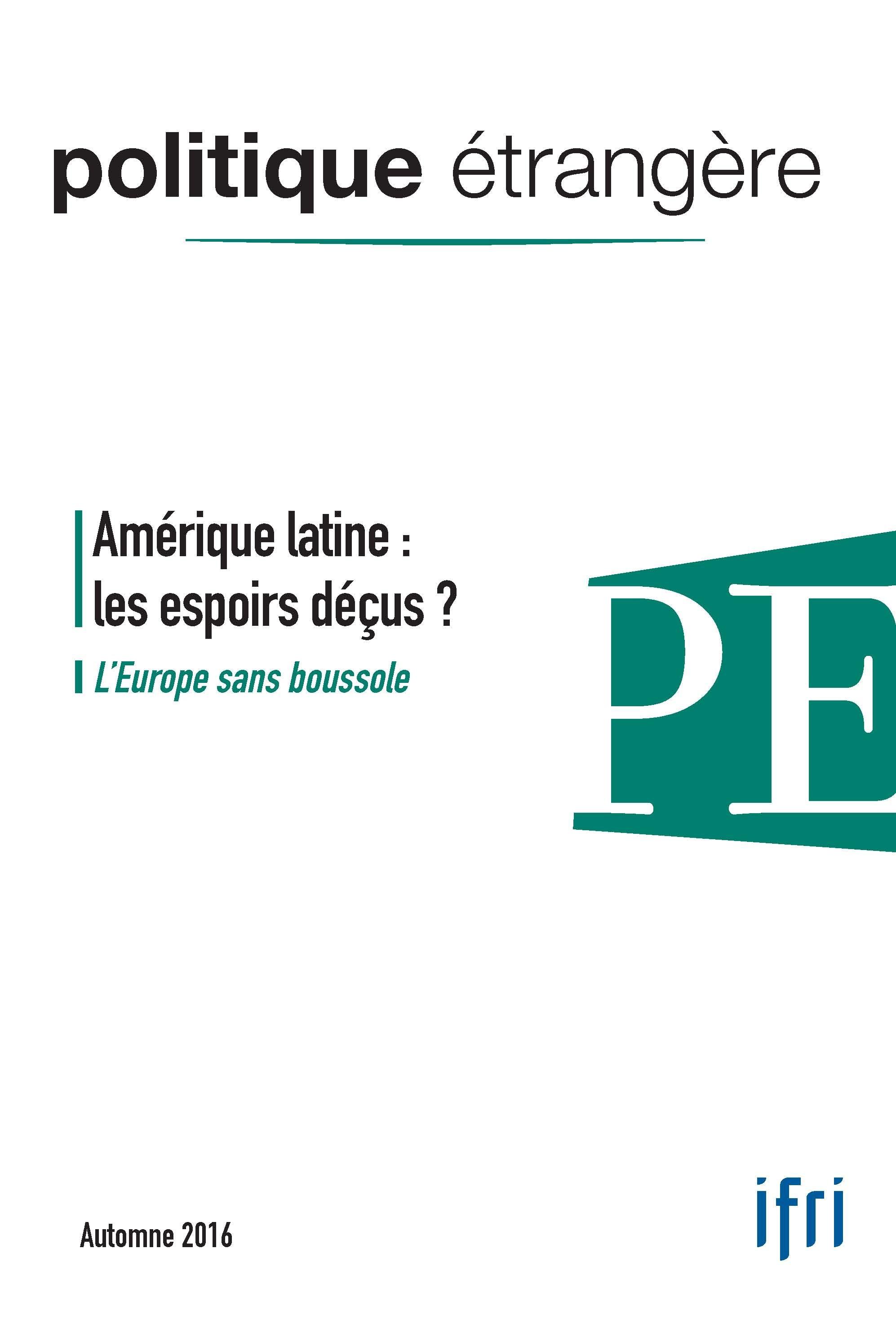 Politique etrangere n  3/2016 - amerique latine, espoirs decus- automne 2016