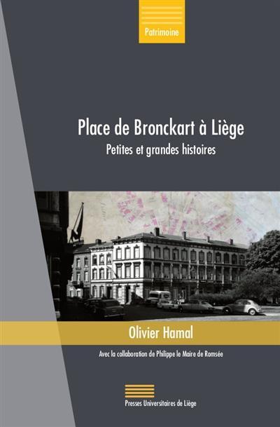 Place de Bronckart à Liège : petites et grandes histoires