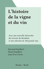 L'histoire de la vigne et du vin  - Bernard Enjalbert - Henri Enjalbert