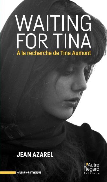 Waiting for Tina ; à la recherche de Tina Aumont
