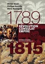 Révolution, Consulats, Empire (1789-1815)  - Michel BIARD - Silvia Marzagalli - Philippe Bourdin - Sylvia Marzagalli