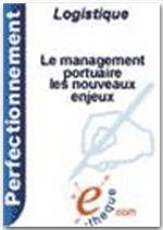 Le management portuaire : les nouveaux enjeux