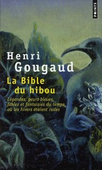 Couverture de La Bible Du Hibou. Legendes, Peurs Bleues, Fables Et Fantaisies Du Temps Ou Les Hivers Etaient Rudes