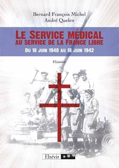 Le service médical au service de la France libre ; du 18 juin 1940 au 18 juin 1942