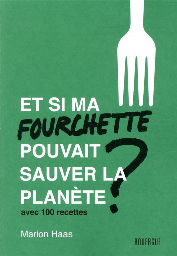 Et si ma fourchette pouvait sauver la planète ?