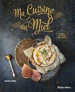 Vente EBooks : Ma Cuisine au Miel  - Maya BARAKAT-NUQ - Henri Clément