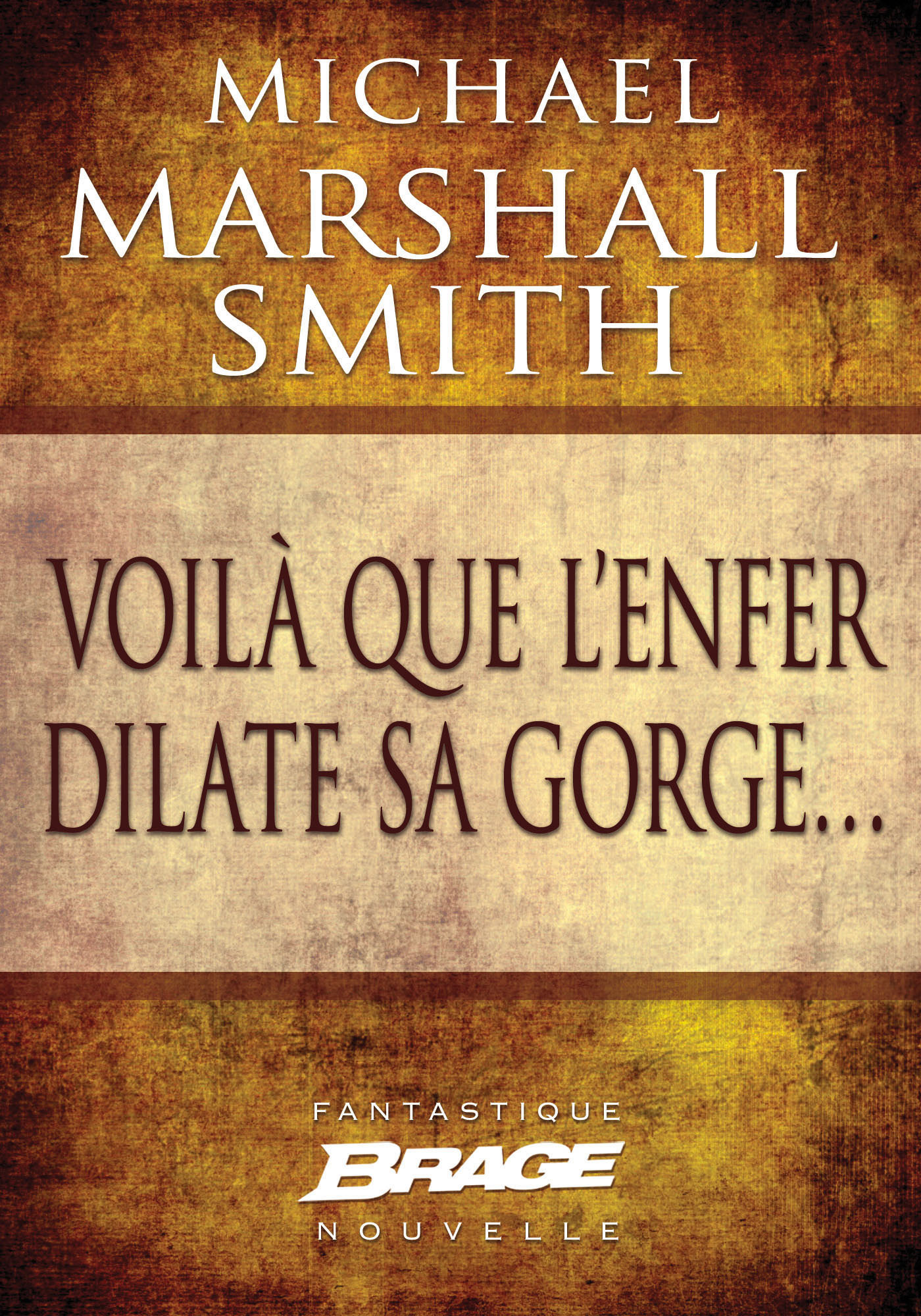 Vente EBooks : Voilà que l´enfer dilate sa gorge...  - Michael Marshall Smith