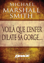 Vente EBooks : Voilà que l´enfer dilate sa gorge...  - Michael Marshall Smith