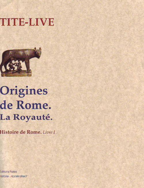 Histoire de Rome t.1 ; origine de Rome ; la royauté