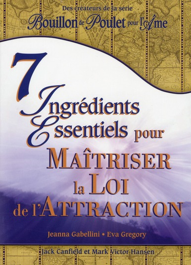 7 Ingredients Essentiels Maitriser Loi De L'Attraction