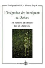 Intégration des immigrants au Québec (L')  - Maarten Buyck - Khadiyatoulah Fall