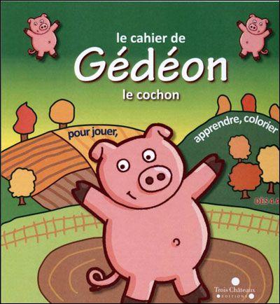 Le cahier de Gédéon le cochon