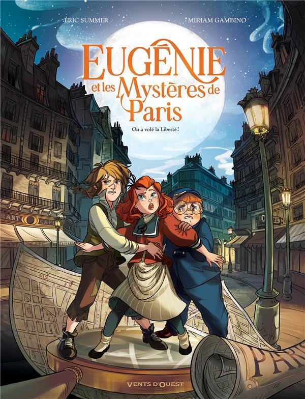 Eugénie et les mystères de Paris t.1 ; on a volé la liberté !