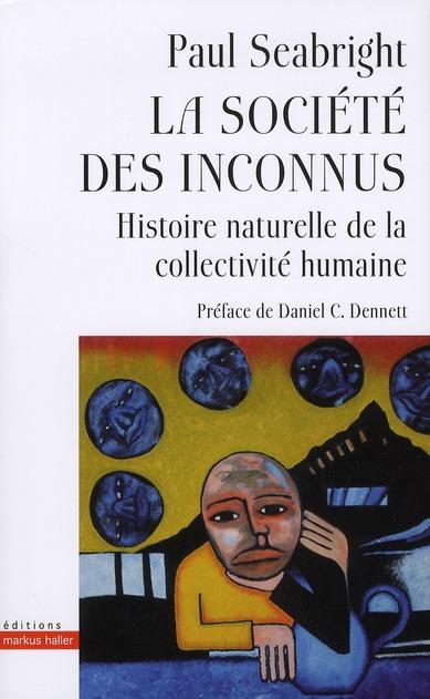La societe des inconnus - histoire naturelle de la collectivite humaine