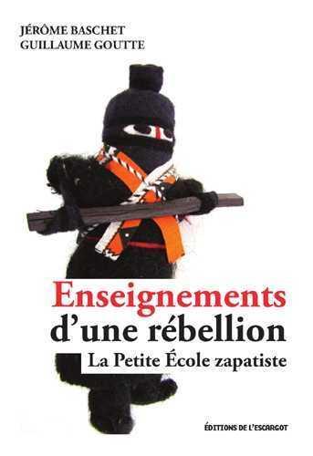 Enseignements d'une rebellion ; la petite école zapatiste